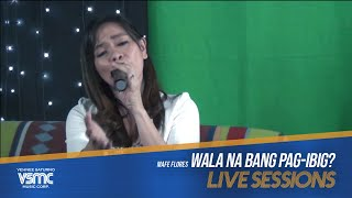 Mafe Flores - Wala Na Bang Pag-ibig? (LIVE)