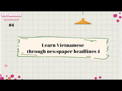 #4 Học tiếng Việt qua tiêu đề báo 新聞の見出しを通してベトナム語を学ぶ Learn Vietnamese through newspaper headlines