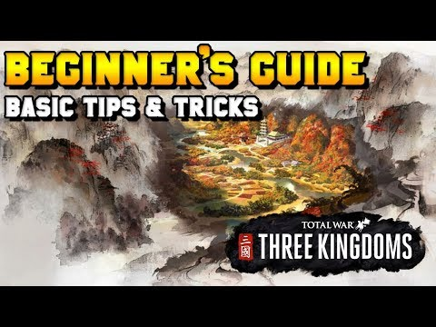 Three Kingdoms Beginner\'s Guide: Campaign Basic Mechanics, Tips & Tricks (Commanderies, Characters)
