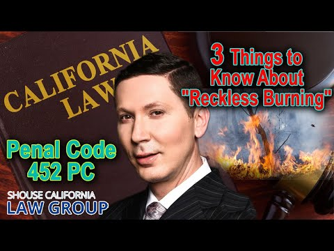 """452 PC - 3 Things to Know About """"Reckless Burning"""" in California"""