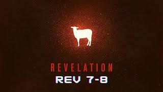 """November 22, Revelation 7-8, """"Won't It Be Wonderful There"""""""