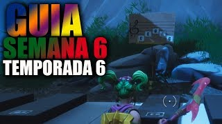 COMO COMPLETAR TODAS LAS MISIONES DE LA SEMANA 6 TEMPORADA 6 - Fortnite Battle Royale