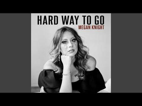 Hard Way to Go