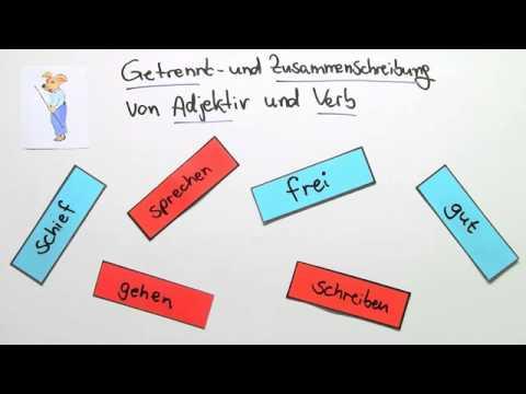 Getrennt Und Zusammenschreibung Von Adjektiv Und Verb Deutsch Rechtschreibung