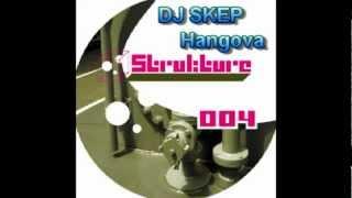 DJ SKEP - Hangova [Strukture004]