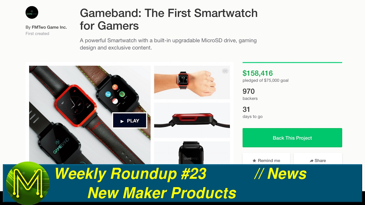 Weekly Roundup #23 - New Maker Products