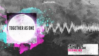 SweClubberz - Together As One (Original Mix)