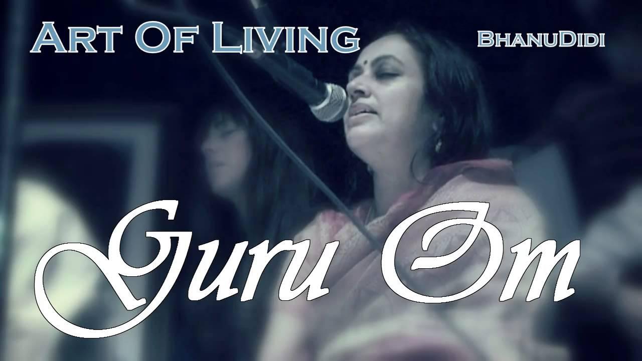 Guru om    bhanu didi art of living bhajans youtube.
