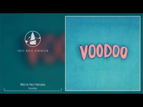 We're No Heroes - Voodoo