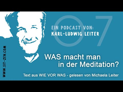 podcast07 WAS macht man in der Meditation?