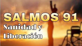 🔥 SALMOS 91   Poderosa Oracion de Sanidad y Liberacion