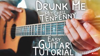 Drunk Me Mitchell Tenpenny Guitar Tutorial // Drunk Me Guitar // Guitar Lesson #600 Video