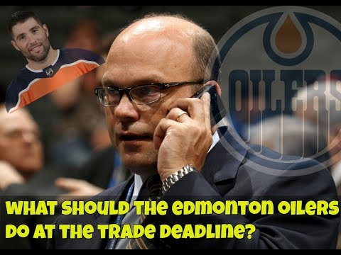 What should the Edmonton Oilers do at the NHL trade deadline?