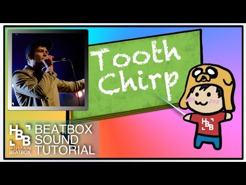 Tooth Chirp Beatbox Tutorial