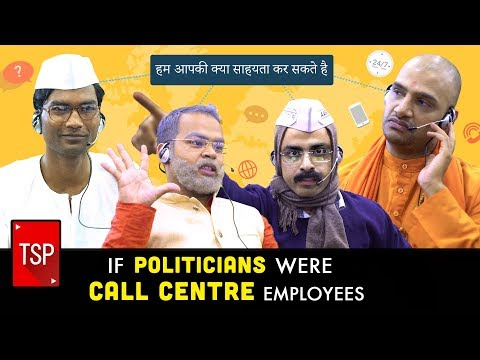 TSP's If Politicians Were Call Centre Employees