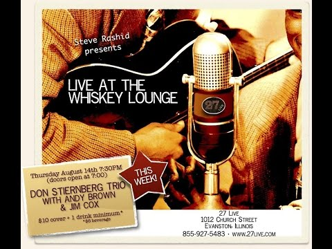 Live at the Whiskey Lounge - Don Stiernberg Trio feat. Andy Brown and Jim Cox