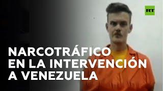 Plan de intervención a Venezuela fue apoyado por el narcotráfico