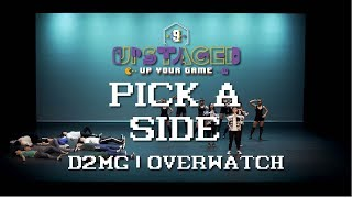 UPSTAGED 2019 | 10. Pick a Side (D2MG) | Overwatch