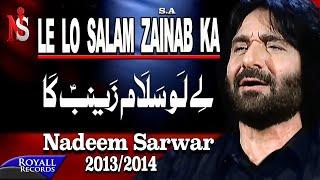 Nadeem Sarwar | Le lo Salam Zainab Ka | 2013-2014 | لے لو سلام زینب کا