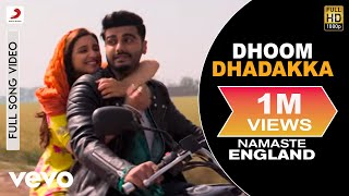 Dhoom Dhadakka - Full Song | Arjun & Parineeti | Shahid Mallya | Antara Mitra