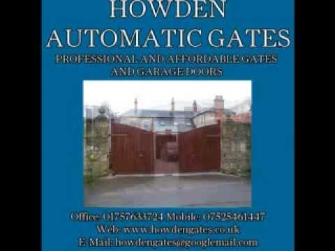 Howden Automatic Gates Yorkshire Howden Garage Doors Youtube