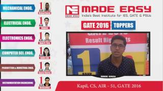 Kapil, CS, AIR-51, GATE 2016, MADE EASY Student -MADE EASY Student