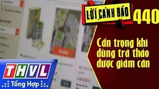 THVL | Lời cảnh báo – Kỳ 440: Cẩn trọng khi dùng trà thảo dược giảm cân