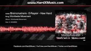 Braincrushers, E Rayzor, & How Hard - Worldwide Movement (Preview)