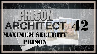 Power Failure | Prison Architect Maximum Security Prison #42