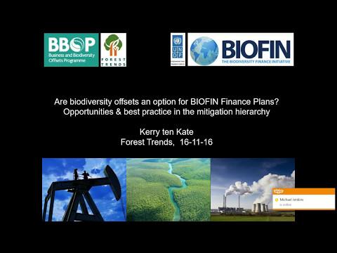 BIOFIN Webinar Finance solutions  Are biodiversity offsets an option for BIOFIN Finance Plans