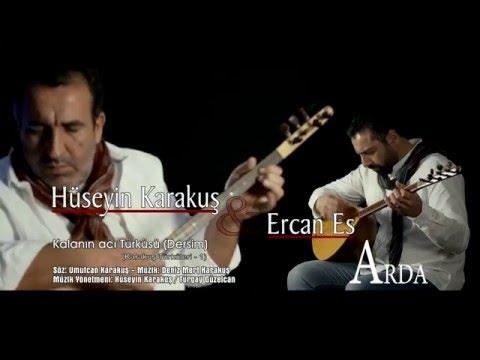 Hüseyin Karakuş - Ercan Es - (Karakuş Türküleri) Kalanın  Acı Türküsü (Dersim) [© ARDA Müzik]