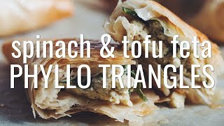 SPINACH & TOFU FETA PHYLLO TRIANGLES | hot for food