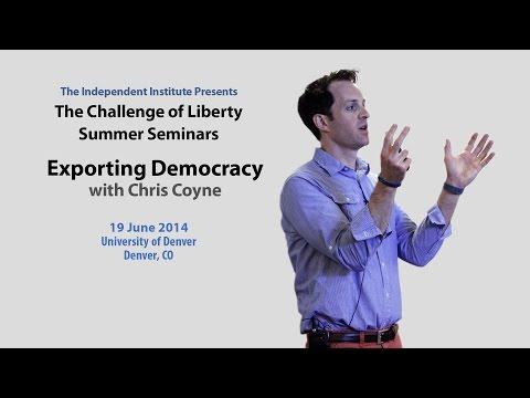 Chris Coyne | Exporting Democracy