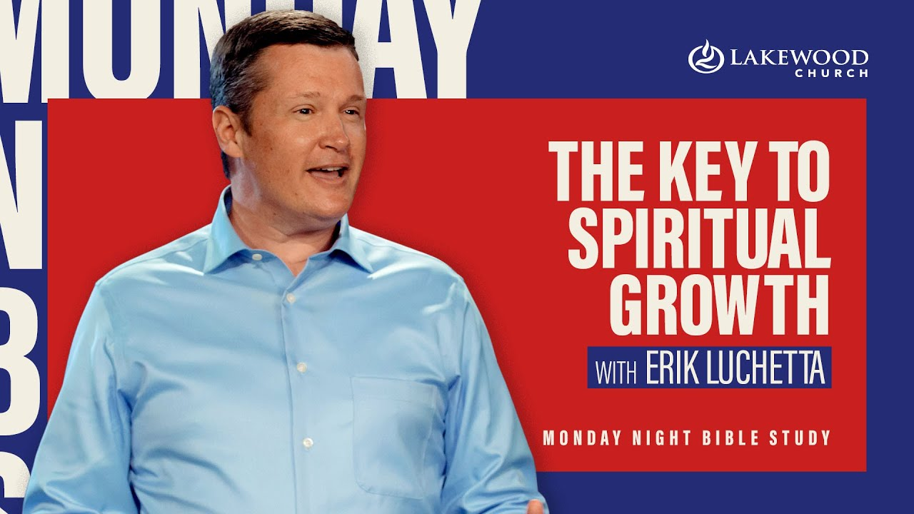 The Key To Spiritual Growth | Erik Luchetta | 2020
