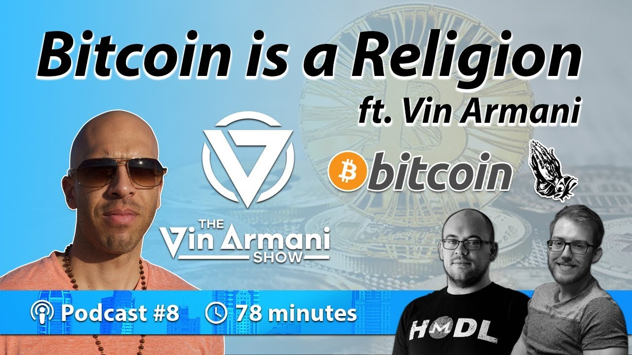 Bitcoin is a Religion ft Vin Armani | Podcast 008