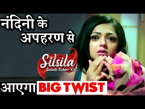 Major TWIST SILSILA : Nandini to get KIDNAPPED in the show