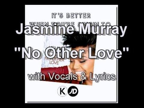 "Jasmine Murray ""No Other Love"" with Vocals & Lyrics"