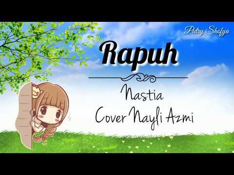 Rapuh - Nastia || Cover Nayli Azmi || Lirik Video Animasi