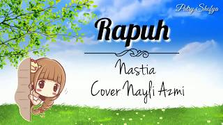 Gambar cover Rapuh - Nastia || Cover Nayli Azmi || Lirik Video Animasi