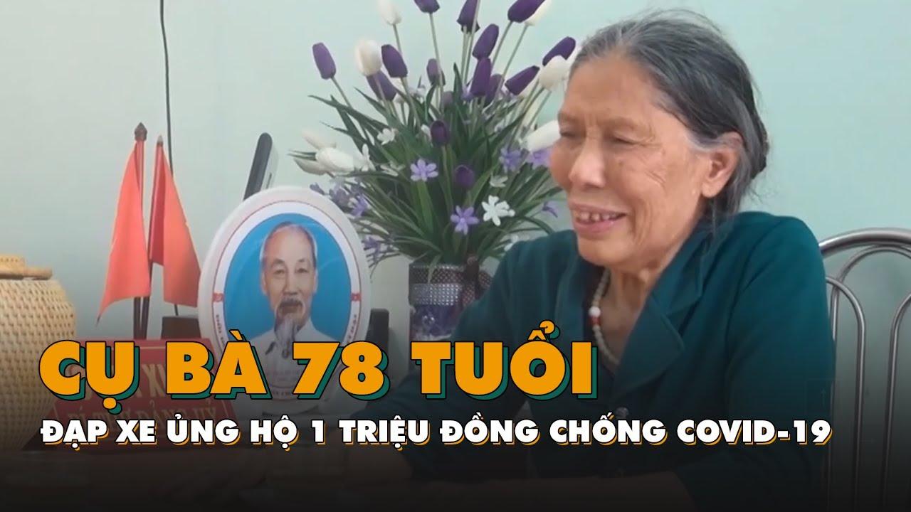 Cụ bà 78 tuổi đạp xe ủng hộ 1 triệu đồng chống COVID-19