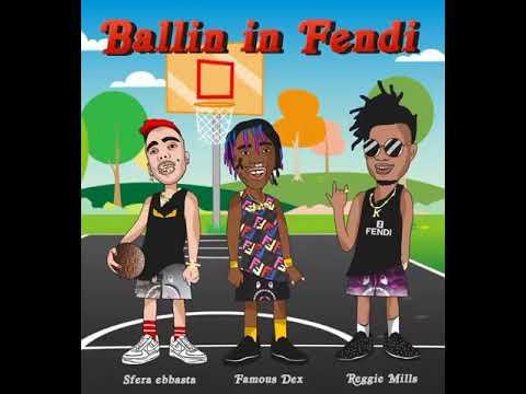 Reggie Mills - Ballin in Fendi Feat. Famous Dex & Sfera Ebbasta