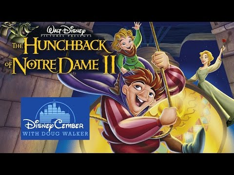 The Hunchback of Notre Dame II – Disneycember