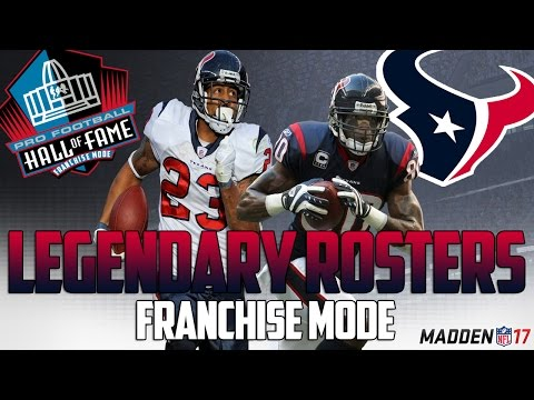 Legendary Houston Texans Roster | Madden 17 Connected Franchise | Andre Johnson + Arian Foster!