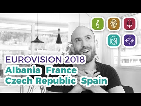Albania - France - Czech Rep - Spain | My Top 4 (Songs of Eurovision 2018)