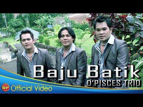 Trio D'pisces  - Baju Batik  (Official Video)