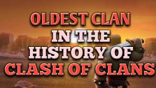 World's first/oldest clan in the history of Clash of Clans