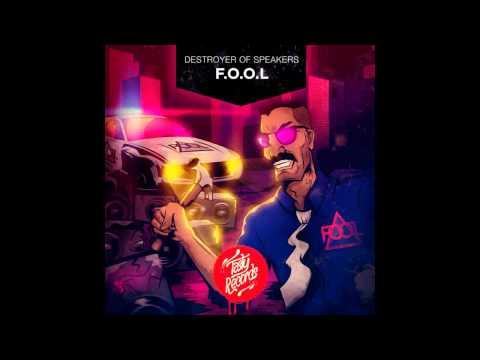 F.O.O.L - Destroyer Of Speakers (Original Mix)