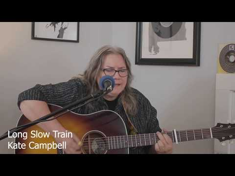 Kate Campbell -- Long Slow Train (One Take Kate Performance)