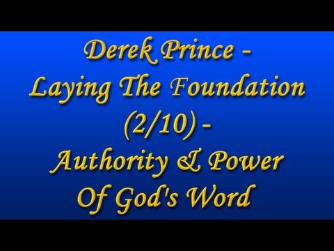 Derek Prince - Laying the Foundation (2/10) - Authority & Power of God's Word (with Chinese Subs)
