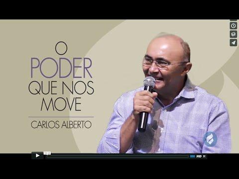 O Poder que nos move - Pr Carlos Alberto - 16.10.2016
